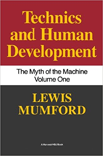 Technics Human Development - Lewis Mumford